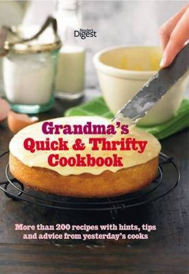 Grandma's Quick & Thrifty Cookbook: More Than 200 Recipes with Hints, Tips and Advice from Yesterday's Cooks