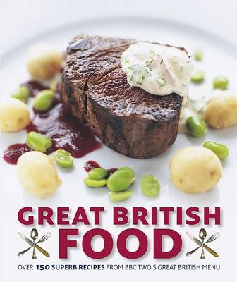 Great British Food: The Complete Recipes from Great British Menu