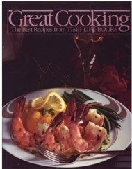Great Cooking!: The Best Recipes from Time-Life Books