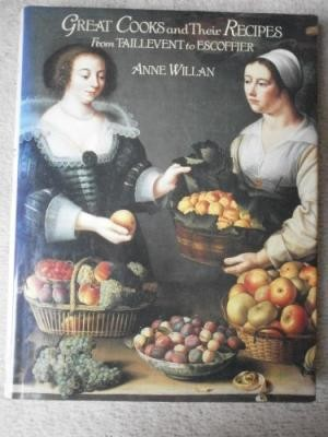 Great Cooks and Their Recipes: From Taillevent to Escoffier