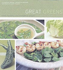 Great Greens: Fresh, Flavorful, and Innovative Recipes