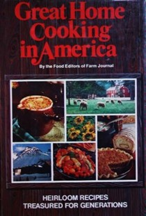 Great Home Cooking in America: Heirloom Recipes Treasured for Generations