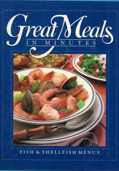 Great Meals in Minutes: Fish and Shellfish Menus