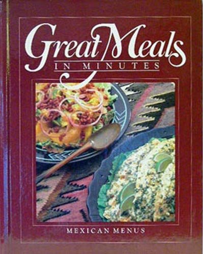Great Meals in Minutes: Mexican Menus