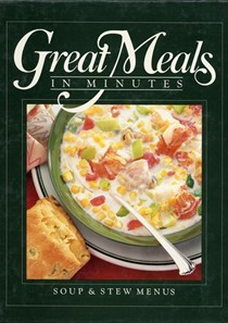 Great Meals in Minutes: Soup & Stew Menus