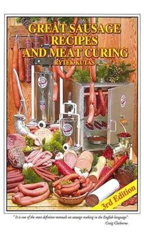 Great Sausage Recipes and Meat Curing, 3rd Edition