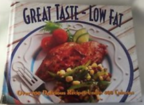 Great Taste - Low Fat: Over 200 Delicious Recipes Under 400 Calories