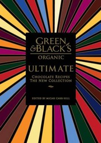 Green & Black's Organic Ultimate Chocolate Recipes: The New Collection