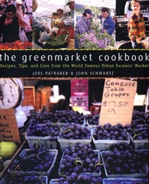 Greenmarket Cookbook: Recipes, Tips, and Lore from the World Famous Urban Farmers' Market