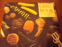 Grill Book: New Foods and Flavours for the Grill