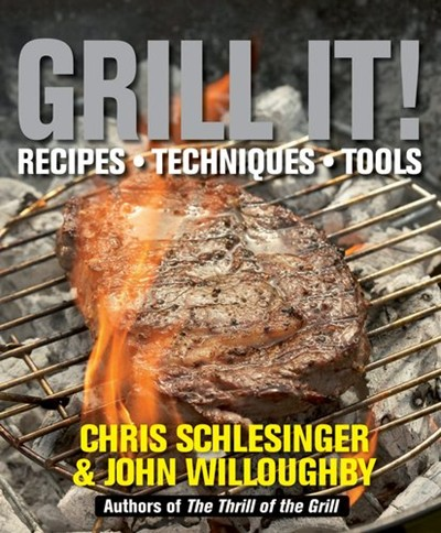 Grill It! Recipes, Techniques, Tools