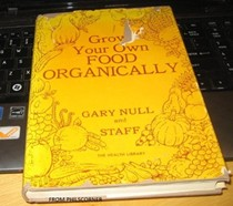 Grow your own food organically, (The Health library)