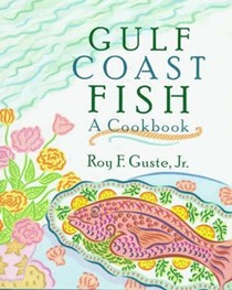 Gulf Coast Fish: A Cookbook
