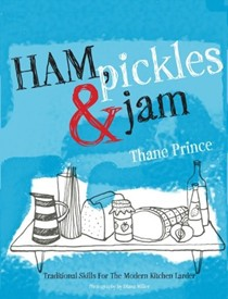 Ham, Pickles & Jam: Traditional Skills for the Modern Kitchen Larder