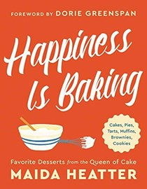 Happiness Is Baking: Favorite Desserts from the Queen of Cake