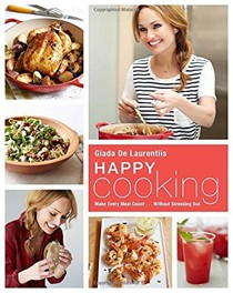 Happy Cooking: Make Every Meal Count...Without Stressing Out