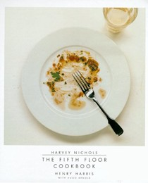 Harvey Nichols: The Fifth Floor Cookbook
