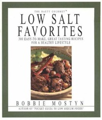 Hasty Gourmet Low Salt Favorites: 300 Easy-To-Make, Great-Tasting Recipes For A Healthy Lifestyle