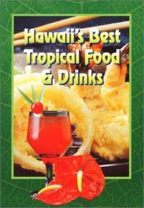 Hawaii's Best Tropical Food & Drinks