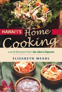 Hawaii's Home Cooking: Local Recipes from Alu Like's Kupuna