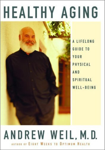 Healthy Aging: A Lifelong Guide To Your Physical And Spiritual Well-Being