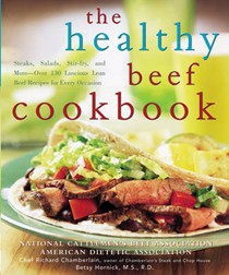 Healthy Beef Cookbook: Steaks, Salads, Stir-Fry, And More - Over 130 Luscious Lean Beef Recipes For Every Occasion