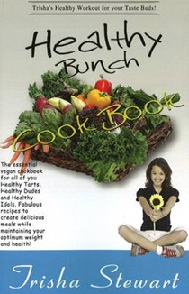 Healthy Bunch Cookbook: The Essential Vegan Cookbook for All of You Healthy Tarts, Healthy Dudes and Healthy Idols, Fabulous Recipes to Create Delicious Meals While Maintaining Your Optimum Weight and Health!