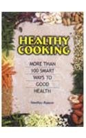 Healthy Cooking: More Than 100 Ways to Good Health