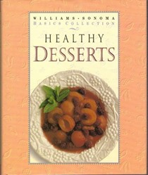 Healthy Desserts: Williams-Sonoma Basics Collection