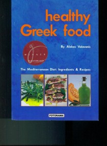Healthy Greek Food - The Mediterranean Diet: Ingredients & Recipes