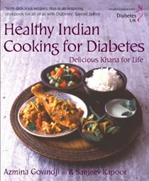 Healthy Indian Cooking for Diabetes: Delicious Khana for Life