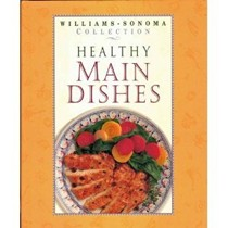 Healthy Main Dishes: Williams-Sonoma Collection