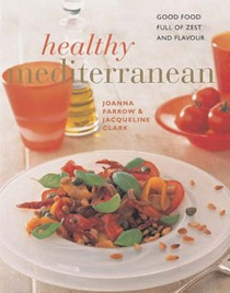 Healthy Mediterranean: Good Food Full of Zest and Flavour