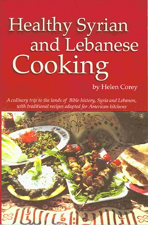 Healthy Syrian and Lebanese Cooking: A Culinary Trip to the Lands of Bible History, Syria and Lebanon, with Traditional Recipes Adapted for American Kitchens