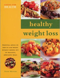 Healthy Weight Loss: Eating For Health Series