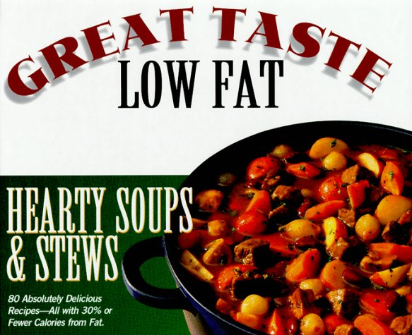 Hearty Soup: Great Taste, Low Fat Series