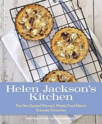 Helen Jackson's Kitchen: The New Zealand Woman's Weekly Food Editor's Everyday Favourites
