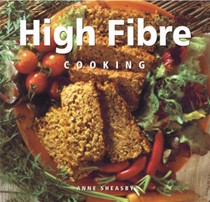High Fibre Cooking: Eating For Health Series