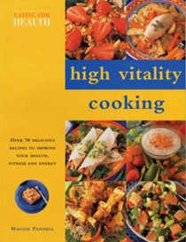 High Vitality Cooking: Eating For Health Series
