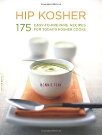 Hip Kosher: 175 Easy-to-Prepare Recipes for Today's Kosher Cooks