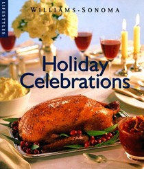 Holiday Celebrations (Williams-Sonoma Lifestyles)
