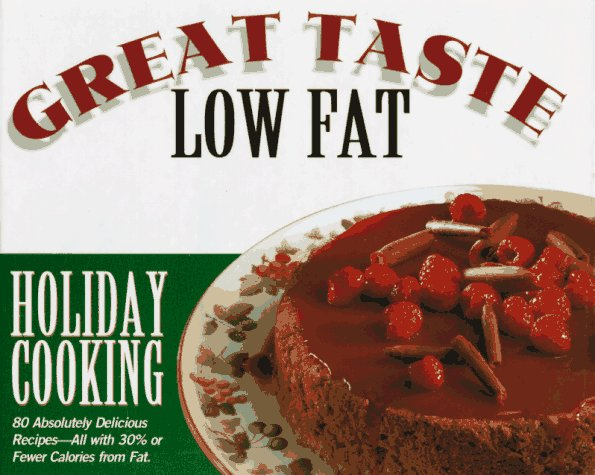 Holiday Cooking: Great Taste, Low Fat Series