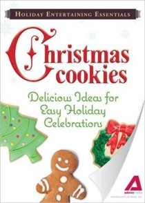 Holiday Entertaining Essentials: Christmas Cookies: Delicious Ideas for Easy Holiday celebrations