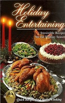 Holiday Entertaining: Irresistible recipes for the holiday season