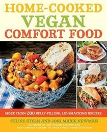 Home-Cooked Vegan Comfort Food: More Than 200 Belly-Filling, Lip-Smacking Recipes