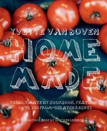 Home Made: The Ultimate DIY Cookbook, Featuring Over 200 From-Scratch Recipes
