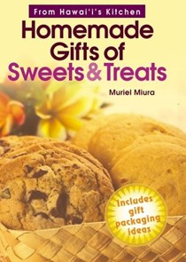 Homemade Gifts of Sweets & Treats: From Hawai'i's Kitchen