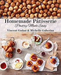 Homemade Pâtisserie: Pastry Made Easy