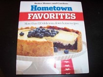 Hometown Favorites: More Than 120 Delicious Down Home Recipes