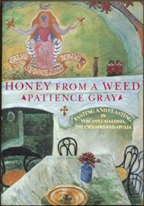 Honey From A Weed: Feasting and Fasting in Tuscany, Catalonia, The Cyclades and Apulia